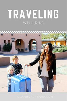 Traveling With Kids - Glam Hungry Mom #ad