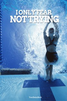 """""""I Only Fear Not Trying"""" motivational swim poster - $29"""