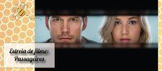 Estreia do Dia: Passageiros | Debora Montes Blog No blog você fica sabendo um pouco mais sobre o filme Passageiros, com Chris Pratt e Jennifer Lawrence
