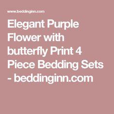 Elegant Purple Flower with butterfly Print 4 Piece Bedding Sets - beddinginn.com