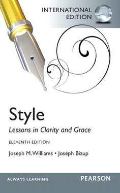 Style : lessons in clarity and grace -  Williams, Joseph M. -  plaats Engels 830 # Taal- en letterkunde; algemeen