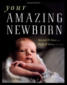 Your Amazing Newborn by Marshall H. Klaus and Phyllis H. Klaus A highly informative and visually enlightening guide to newborns. Lending Library, Baby Learning, Attachment Parenting, A Day In Life, Parenting Books, Inspirational Books, Breastfeeding, New Baby Products, Doula