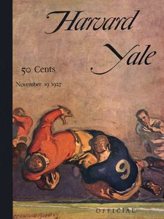 In Harvard and Yale's 1927 duel at Harvard, the final score was Harvard, Yale, Here's the original cover art from that day's game program -- vibrant colors restored, team spirit alive and well. Harvard Yale, Harvard University, College Football Gameday, Sports Graphics, Football Program, Vintage Football, Graphic Design Illustration, Canvas Frame, Cover Art