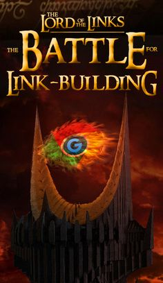 The Lord of the Links - The Battle for Link-Building....  check >> https://goo.gl/YlZnq2