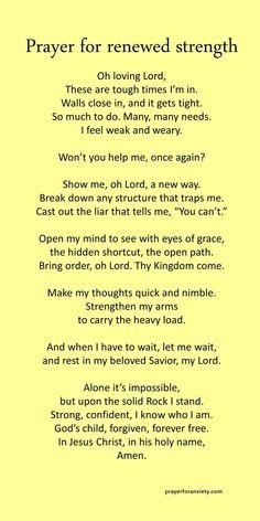 Prayer for renewed strength – Prayer For Anxiety Prayer Scriptures, Bible Prayers, Faith Prayer, Bible Verses Quotes, Faith Quotes, Strength Prayer, Prayer Prayer, Praying For Strength Quotes, Catholic Prayers For Strength