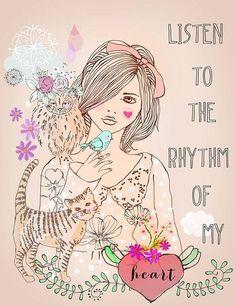 • Follow the rhythm of your heart •