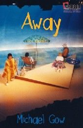 Away, by Michael Gow A822.3 GOW (playwright) -HSC prescribed text-