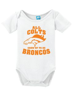 Colts Grow Up To Broncos Onesie Funny Bodysuit Baby Romper