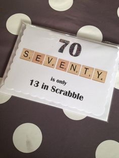 Seventy is only 13 in Scrabble