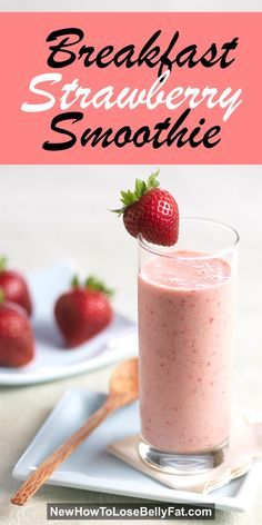 A delicious strawberry smoothie that will boost your metabolism for faster weight loss. As an added bonus, it keep you feeling full all morning! | NewHowToLoseBellyFat.com