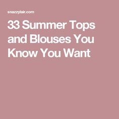 33 Summer Tops and Blouses You Know You Want