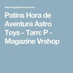 Patins Hora de Aventura Astro Toys - Tam: P - Magazine Vrshop