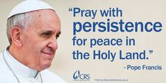 Listen to the words of #PopeFrancis and continue to pray for peace. #Gaza #Israel