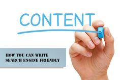 How you can Write Search Engine Friendly Content #ContentWriting #SearchEngineFriendlyContent