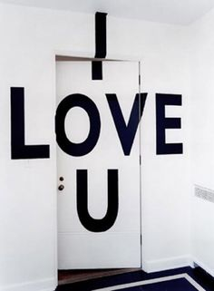 I Love You Door...Makes me smile.