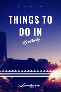 Things to do in Kentucky // leveala.com