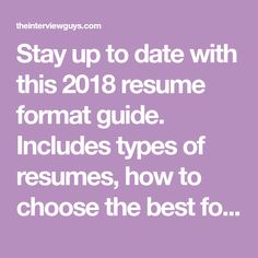stay up to date with this 2018 resume format guide includes types of resumes