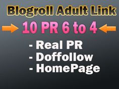 place manual Site A Backlink And Post 10 X PR6 to PR4 my ADULT , All Dofollow for $24 - SEOClerks