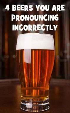 Learn how to pronounce 4 commonly mispronounced beer styles. Listen to beer expert Marty Nachel give the correct pronunciations