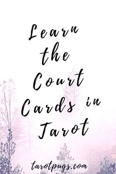 Learn the Court Cards in Tarot.