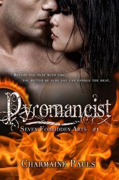 Pyromancist Seven Forbidden Arts Book 1 Charmaine Pauls  Genre: Paranormal Erotic Romance