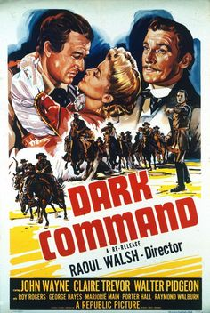 Dark Command. One of John Wayne's greatest films but also one of his least well known.