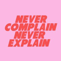 never complain never explain Art Print by typutopia - X-Small Positive Words, Positive Quotes, Motivational Quotes, Inspirational Quotes, Words Quotes, Wise Words, Life Quotes, Sayings, Pretty Words