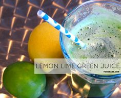 Lemon Lime Green Juice (Food Babe)     1 bunch of any green of your choice (collards, chard, spinach, kale, dandelion)     2 cucumbers     ½ bunch herbs like parsley, cilantro or mint     1 lemon with peel removed     1 lime with peel removed     1 green apple (optional for added sweetness)
