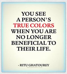 True colors quotes & sayings True Colors Quotes, Color Quotes, True Quotes, Great Quotes, Words Quotes, Funny Quotes, True Sayings, Advice Quotes, Quotable Quotes