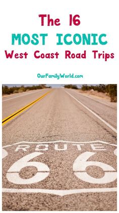 Plan your family vacation by hitting the road! Check out 16 of the most iconic west coast road trips.