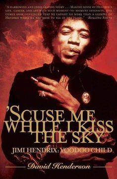 Scuse Me While I Kiss the Sky: Jimi Hendrix : Voodoo Child