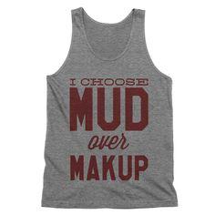 I Choose Mud Over Make Up Tank Top
