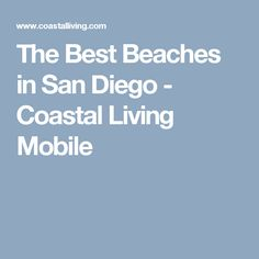The Best Beaches in San Diego - Coastal Living Mobile