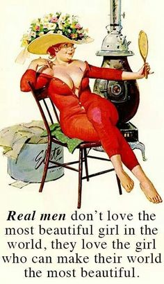 Real men don't love the most beautiful girl in the world. They love the girl who can make their world the most beautiful Great Quotes, Funny Quotes, Inspirational Quotes, Motivational, Festa Pin Up, Pin Up Girl Vintage, Dibujos Cute, The Most Beautiful Girl, Pin Up Art
