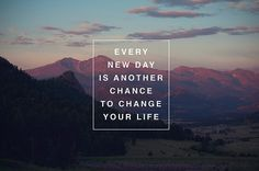 Un jour de plus...une autre chance de tout changer...
