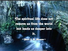 http://www.wphotographs.com/wp-content/uploads/2011/11/The-Spiritual-Life-Does-Not-Remove-Us-From-The-World.jpg