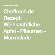Chefkoch.de Rezept: Weihnachtliche Apfel - Pflaumen - Marmelade