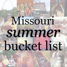 30 things to do this summer in Missouri! My personal bucket list for this summer. #thingstodo #bucketlist #todolist