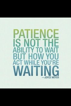 Having patience doesn't mean being lazy or complacent. Patience allows us to do every bit of our part while working towards success so others can do their part.  Patience - by Joyce Meyer