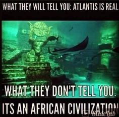 Truth Behind Atlantis, Black Civilizations