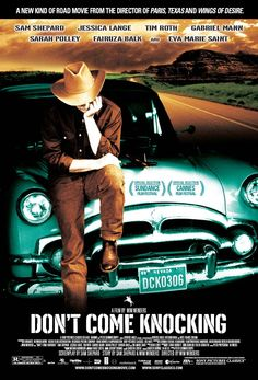 Don't Come Knocking , starring Sam Shepard, Jessica Lange, Tim Roth, James Roday. Howard Spence (Sam Shepard) has seen better days. Once a big Western movie star, he now drowns his... #Drama #Music