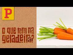 O Que Tem na Geladeira? Cenoura! Por Rita Lobo - YouTube