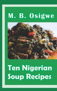 The essential nigerian cookbook cooking off libraryusergroup ten nigerian soup recipes english edition van osigwe m b e booksnigerian foodafrican forumfinder Choice Image
