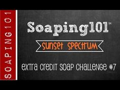 Sunset Spectrum Soap {extra credit challenge #7} - YouTube