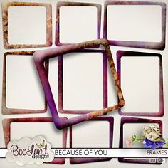 Because of You Frames