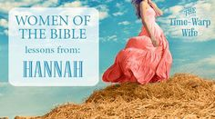 Women of the Bible Series - Lessons from Hannah