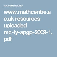 www.mathcentre.ac.uk resources uploaded mc-ty-apgp-2009-1.pdf