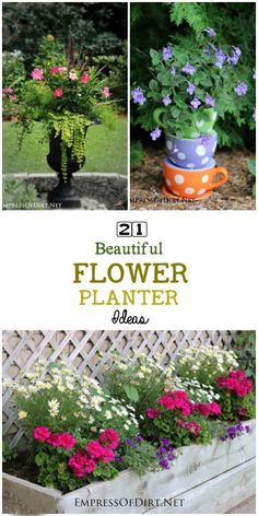 21 Gorgeous Flower Planter Ideas to inspire your garden. Urns, baskets, raised beds, and more!
