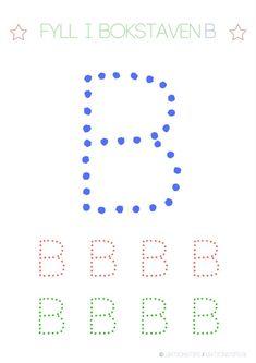 aktivitetsblad, pyssel, knep och knåp, lära sig abc, lära sig skriva, lära sig alfabetet, lära sig läsa, fylla i bokstäver, lektioner, svenska, skola, förskola, fritids, lektionsmaterial, barn, skolbarn, gratis lektioner, fyll i, skriv, bokstaven B Kindergarten Writing Activities, Literacy, Preschool, Swedish Language, Tracing Letters, Cool Kids, Alphabet, Teaching, Education