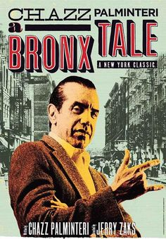 a bronx tale   ... and as A Bronx Tale proves, he's no slouch as a playwright either